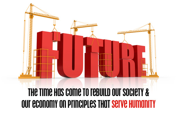"""""""The time has come to rebuild our society & our economy on principles that serve humanity."""" --Douglas Rushkoff"""