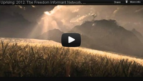 Uprising 2012: The Message Of The Freedom Informant Network